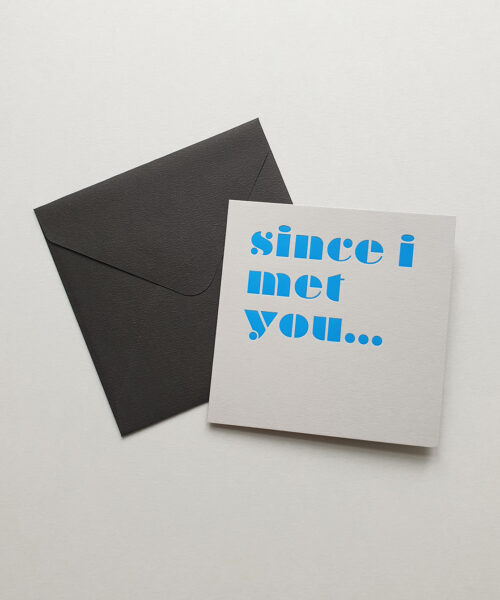 greeting card since i met you